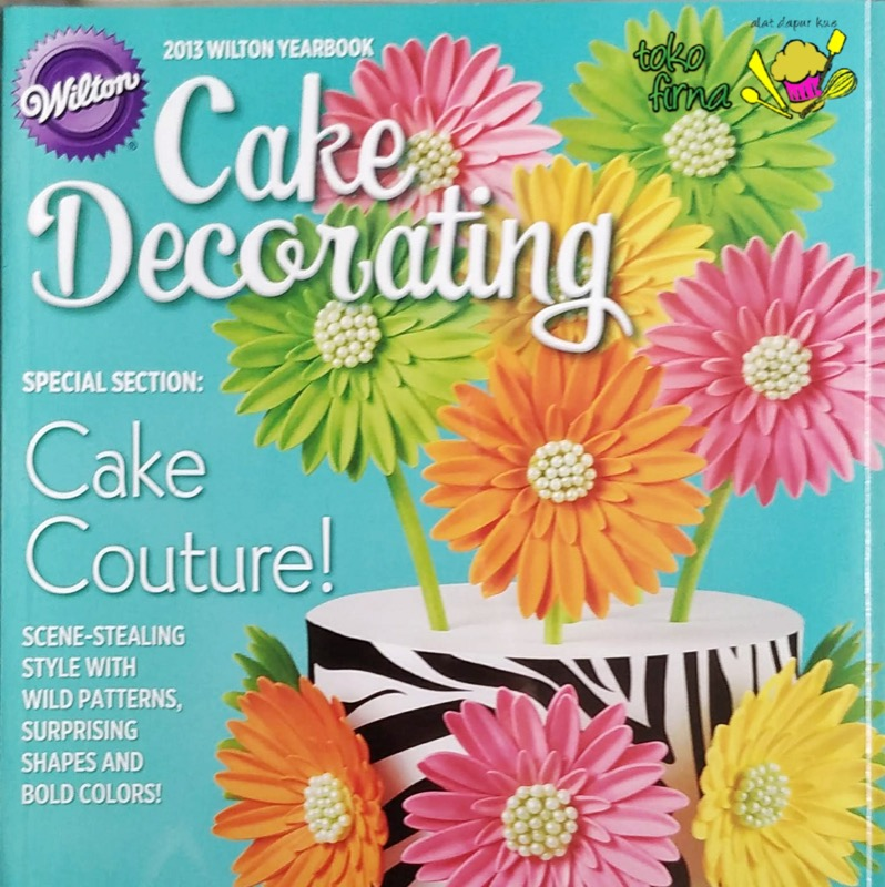 Buku Kumpulan Ide Cake Decorating – Wilton Yearbook 2013